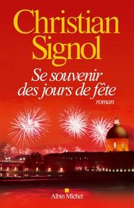Christian Signol - Se souvenir des jours de fête.