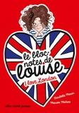 Charlotte Marin et Marion Michau - Le bloc-notes de Louise Tome 3 : I love London.