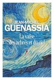 La valse des arbres et du ciel : roman / Jean-Michel Guenassia | Guenassia, Jean-Michel (1950-....). Auteur