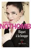 Riquet à la houppe : roman / Amélie Nothomb   Nothomb, Amélie (1966-....). Auteur