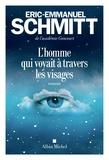 Eric-Emmanuel Schmitt - L'Homme qui voyait à travers les visages.