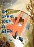 Un grand jour de rien. : Prix Landerneau 2017 | Alemagna, Beatrice (1973-....). Auteur