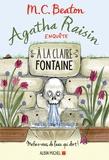 M. C. Beaton - Agatha Raisin enquête Tome 7 : A la claire fontaine.