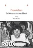 François Roux - Le Bonheur national brut.