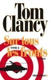Tom Clancy - Sur tous les fronts - tome 2.