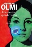 Véronique Olmi - J'aimais mieux quand c'était toi.