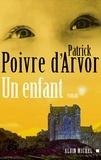 Patrick Poivre d'Arvor - Un enfant.