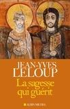 Jean-Yves Leloup - La Sagesse qui guérit.