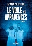 Natacha Calestrémé et Natacha Calestrémé - Le Voile des apparences.