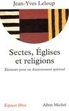 Jean-Yves Leloup - Sectes Églises et religions - Éléments pour un discernement spirituel.