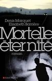 Denis Marquet et Élisabeth Barrière - Mortelle Eternité.
