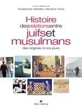 Collectif - Histoire des relations entre juifs et musulmans des origines à nos jours.