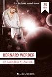 Bernard Werber - Un amour en Atlantide.