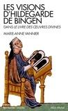 Marie-Anne Vannier - Les Visions d'Hildegarde de Bingen.