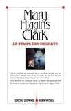 Mary Higgins Clark - Le Temps des regrets.