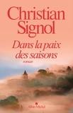 Dans la paix des saisons : roman / Christian Signol | Signol, Christian (1947-....)