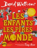David Walliams et Tony Ross - Les enfants les pires du monde.