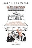 Sarah Bakewell - Au café existentialiste - La liberté, l'être & le cocktail à l'abricot.