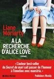 A la recherche d'Alice Love / Liane Moriarty | MORIARTY, Liane. Auteur