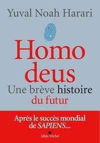 Yuval Noah Harari - Homo deus - Une brève histoire du futur.