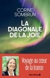 Corine Sombrun - La diagonale de la joie - Voyage au coeur de la transe.