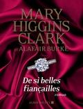 De si belles fiançailles / Mary Higgins Clark et Alafair Burke | Clark, Mary Higgins (1927-....). Auteur
