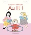 Au lit ! : une histoire d'Archibald / Astrid Desbordes, Pauline Martin | Desbordes, Astrid