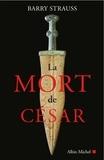 Barry Strauss - La mort de César.