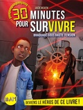 Jack Heath - 30 minutes pour survivre  : Braquage sous haute tension.