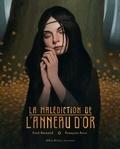 Fred Bernard et François Roca - La malédiction de l'anneau d'or.