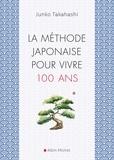 Junko Takahashi - La méthode japonaise pour vivre 100 ans.