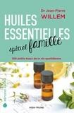 Jean-Pierre Willem - Huiles essentielles spécial famille - 100 petits maux de la vie quotidienne.