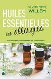 Jean-Pierre Willem - Huiles essentielles anti-allergies - 180 allergies, intolérances ou symptômes.