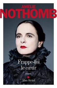 Amélie Nothomb - Frappe-toi le coeur.