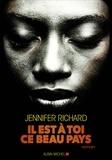 Il est à toi, ce beau pays / Jennifer Richard | Richard, Jennifer D. (1981-....). Auteur