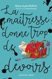 Marie-Aude Murail - La maîtresse donne trop de devoirs.