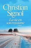 La Vie en son royaume / Christian Signol | Signol, Christian (1947-....). Auteur