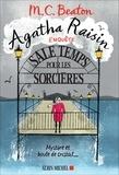 M. C. Beaton - Agatha Raisin enquête Tome 9 : Sale temps pour les sorcières.