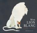 Mon lion blanc / Jim Helmore, Richard Jones   Helmore, Jim. Auteur