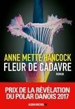 Fleur de cadavre / Anne Mette Hancock | HANCOCK, Anne. Auteur