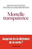 Denis Olivennes et Mathias Chichportich - Mortelle transparence.