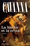 François Cavanna - La hache et la croix.