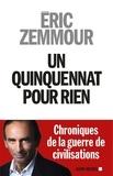 Eric Zemmour - Un quinquennat pour rien.
