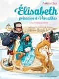 Annie Jay - Le Traîneau doré - Elisabeth princesse à Versailles - tome 5.