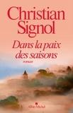Christian Signol - Dans la paix des saisons.