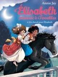Annie Jay - Un cheval pour Elisabeth - Elisabeth princesse à Versailles - tome 6.