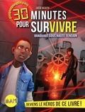 Jack Heath - Braquage sous haute tension - 30 minutes pour survivre - tome 3.