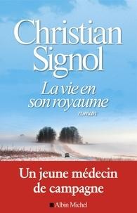 Christian Signol - La Vie en son royaume.