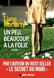Liane Moriarty - Un peu beaucoup à la folie.