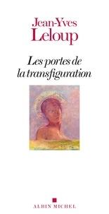 Jean-Yves Leloup - Les Portes de la transfiguration.